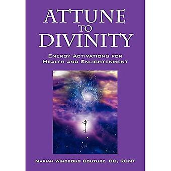 Attune to Divinity: Energy Activations for Health and Enlightenment