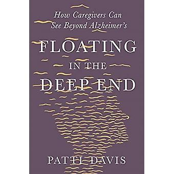 Floating in the Deep End by Patti Davis
