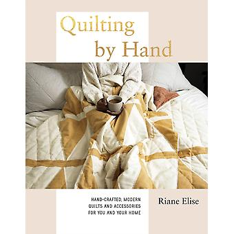 Quilting by Hand by Riane Elise