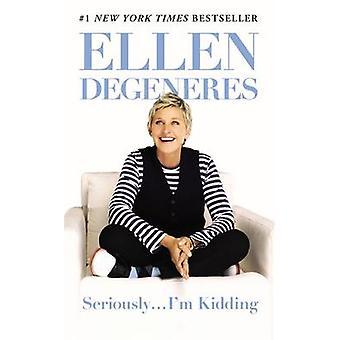Serieus... Ik ben een grapje door Ellen DeGeneres - 9780446585040 boek