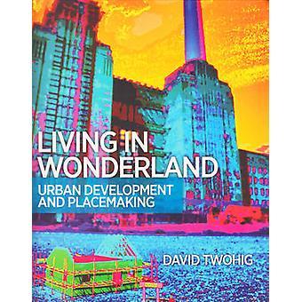 Bor i Underlandet - Urban utveckling och placering av David Twoh