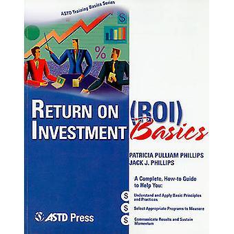 Return on Investment Basics by Patricia Pulliam Phillips - Jack J. Ph