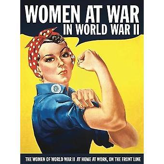 Women at War in World War II - The Women of World War II at Home - at