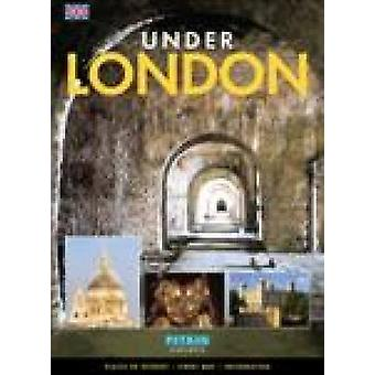 Under London - Places of Interest - Street Map - Information by Alan B