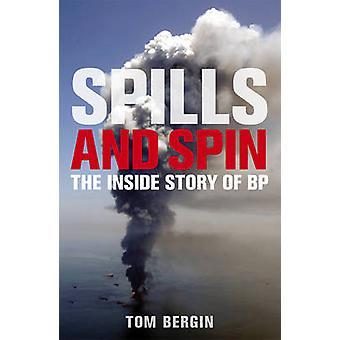 Derramamentos e Spin - dentro história de BP por Tom Bergin - 9781847940827