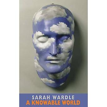 A Knowable World by Sarah Wardle - 9781852248192 Book