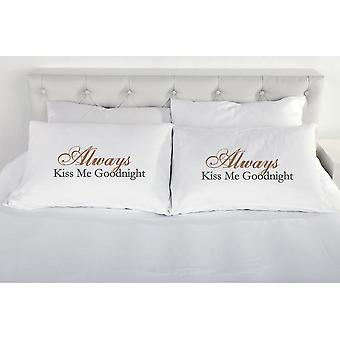 Always Kiss me Goodnight Pair of Pillow Cases