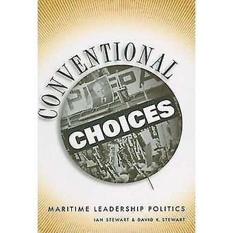 Konventionella val - maritima ledarskap politik - 1971-2003 av Ian