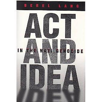 Akt und Idee in den Nazi-Völkermord (Neuauflage) von Berel Lang - 97808