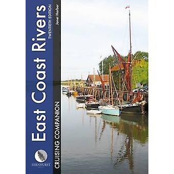 East Coast Rivers Cruising Companion - A Yachtsman's Pilot and Cruisi