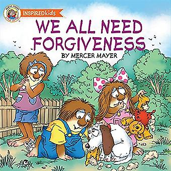 Vi alle har brug for tilgivelse (Mercer Mayer lille Critter)