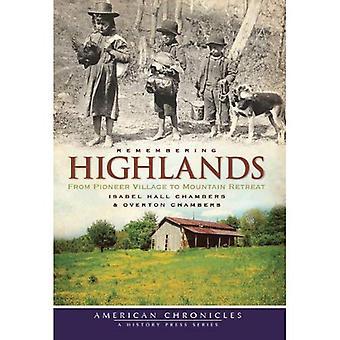 Att minnas höglandet: Från Pioneer Village till Mountain Retreat