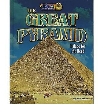La grande pyramide: Palais pour les morts (de l'Egypte antiques Secrets)