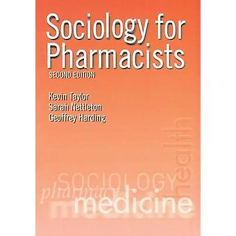 Sociology for Pharmacists  An Introduction by Taylor & Kevin M. G.