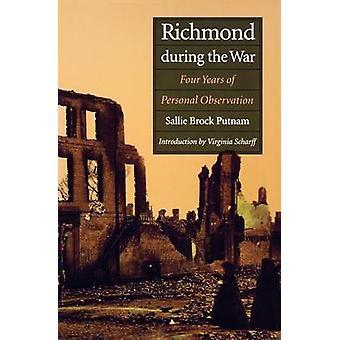 Richmond under kriget fyra år av personlig Observation av Putnam & Sallie Brock