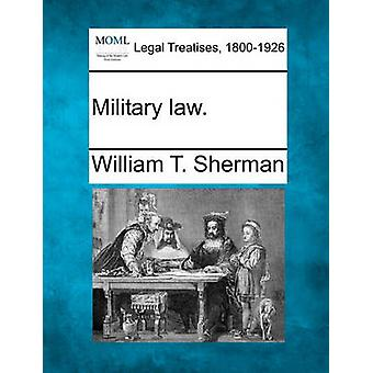 Military law. by Sherman & William T.