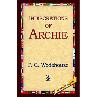 Indiscretions of Archie by Wodehouse & P. G.