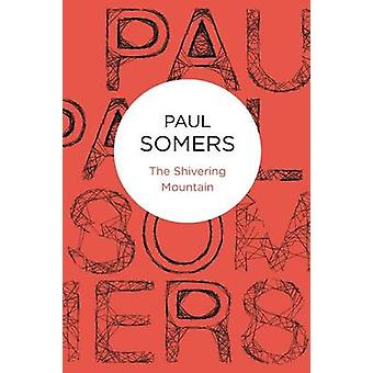 The Shivering Mountain by Somers & Paul