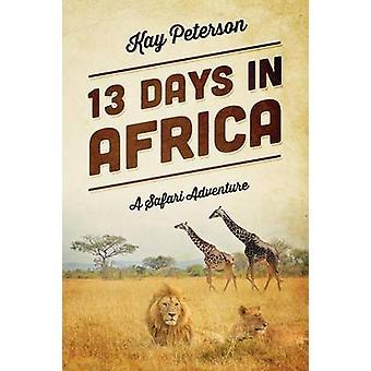 13 dagen in Afrika een Safari avontuur door Peterson & Kay