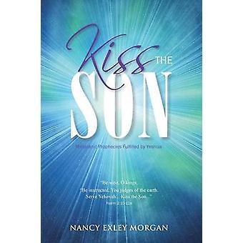 モーガン & ナンシー Exley によってヨシュアによって成就された息子メシアニックの予言にキス