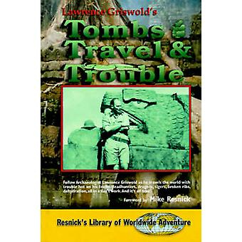 Tombs Travel and Trouble by Griswold & Lawrence