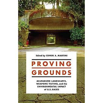 Proving Grounds - Militarized Landscapes - Weapons Testing - and the E