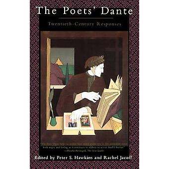 The Poets' Dante - Twentieth-Century Responses by Peter S Hawkins - Ra