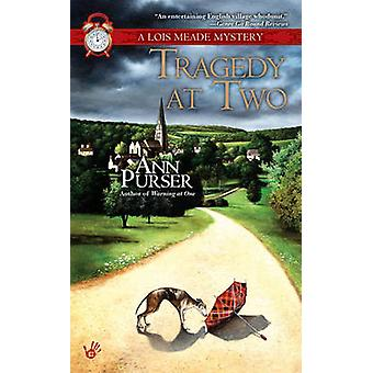 Tragedy at Two - A Lois Meade Mystery by Ann Purser - 9780425238240 Bo