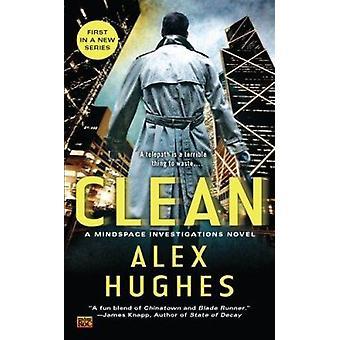 Clean - A Mindspace Investigations Novel by Alex Hughes - 978045146475