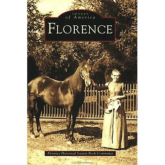 Florence by Florence Historical Society Book Committee - 978073851295