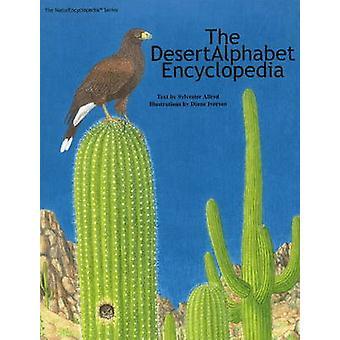The DesertAlphabet Encyclopedia by Sylvester Allred - Diane Iverson -
