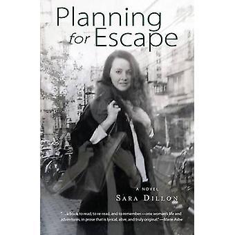 Planning for Escape - A Novel by Sara Dillon - 9780996135740 Book