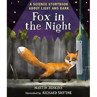 Fox in the Night - A Science Storybook About Light and Dark by Martin