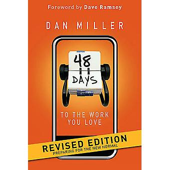 48 Days to the Work You Love - Preparing for the New Normal by Dan Mil