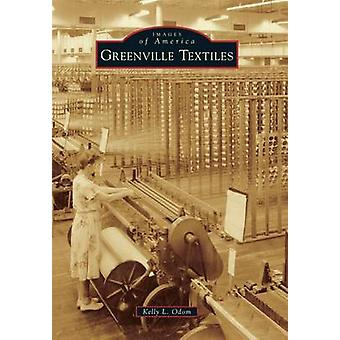 Greenville Textiles by Kelly L Odom - 9781467114745 Book
