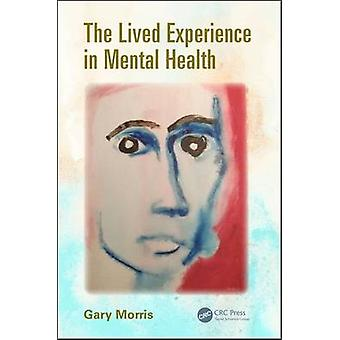 The Lived Experience in Mental Health by Gary Morris - 9781482245394