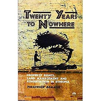 Twenty Years to Nowhere - Property Rights - Land Management and Conser