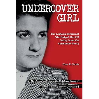 Undercover Girl - J. Edgar Hoover's War Against Communism and the Info