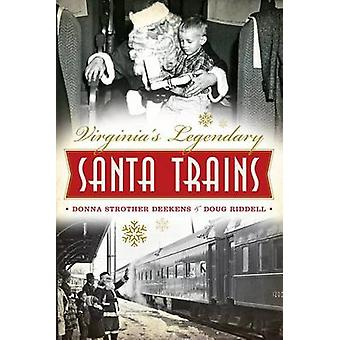 Virginia's Legendary Santa Trains by Donna Deekens - Doug Riddell - 9