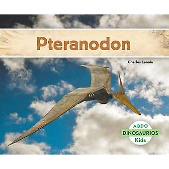 Pteranodon by Charles Lennie - 9781629703176 Book