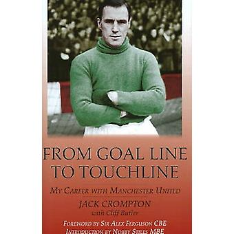 From Goal-Line to Touchline - My Career with Manchester United by Jack