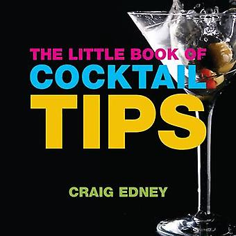 The Little Book of Cocktail Tips by Craig Edney - 9781904573975 Book