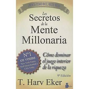 Los Secretos de la Mente Millonaria - Como Dominar el Juego Interior d