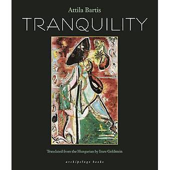 Tranquility by Attila Bartis - 9780980033007 Book