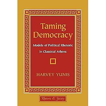 Die Zähmung der Demokratie: Modelle politischer Rhetorik im klassischen Athen (Rhetorik & Gesellschaft)