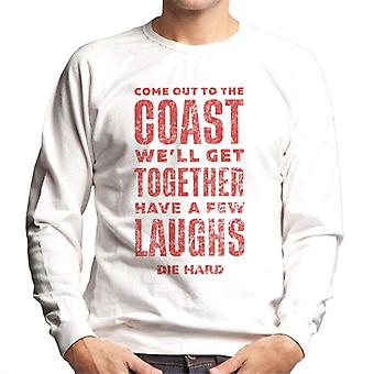 Die Hard Come Out To The Coast Men's Sweatshirt