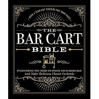 De Bar winkelwagen Bijbel: Everything You Need to Stock uw Home Bar en maak heerlijke klassieke Cocktails