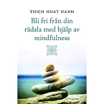 Be free from your fears with the help of mindfulness 9789174611366