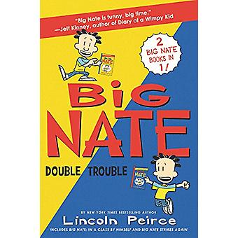 Big Nate - Double Trouble - In a Class by Himself and Strikes Again by