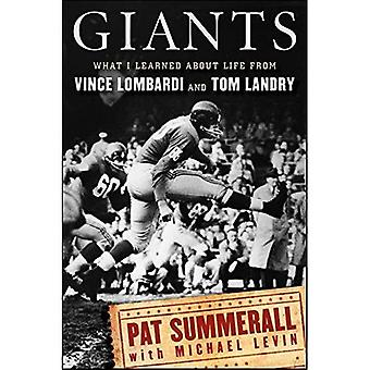 Giants: What I Learned about Life from Vince Lombardi and Tom Landry